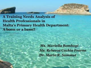Ms. Mariella Bombagi Ms. Rebecca Cachia Fearne