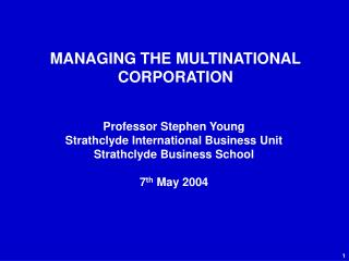 MANAGING THE MULTINATIONAL CORPORATION