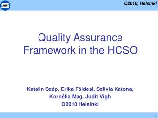 Quality  Assurance Framework in the  HCSO