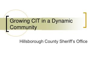 Growing CIT in a Dynamic Community
