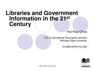 Hui Hua Chua U.S. & International Documents Librarian Michigan State University