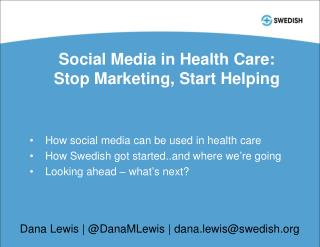 Social Media in Health Care: Stop Marketing, Start Helping