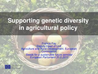 Supporting genetic diversity in agricultural policy