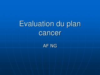 Evaluation du plan cancer