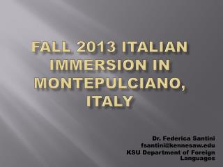 Fall 2013  Italian Immersion in  Montepulciano , ITALY