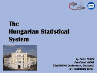 T he Hungarian Statistical System