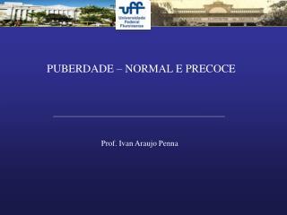 PUBERDADE – NORMAL E PRECOCE