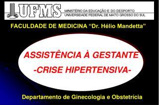 ASSISTÊNCIA À GESTANTE  -CRISE HIPERTENSIVA-