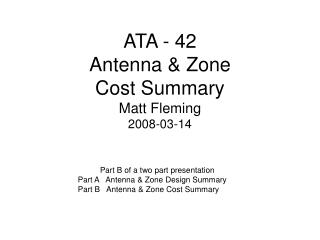 ATA - 42 Antenna & Zone Cost Summary Matt Fleming 2008-03-14
