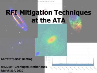 """RFI Mitigation Techniques at the ATA Garrett """"Karto"""" Keating RFI2010 – Groningen, Netherlands"""
