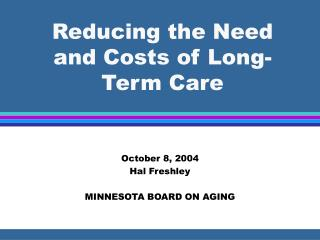 Reducing the Need and Costs of Long-Term Care