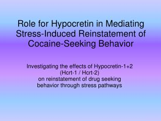 Role for Hypocretin in Mediating Stress-Induced Reinstatement of Cocaine-Seeking  Behavior
