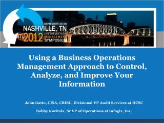 Using a Business Operations Management Approach to Control, Analyze, and Improve Your Information