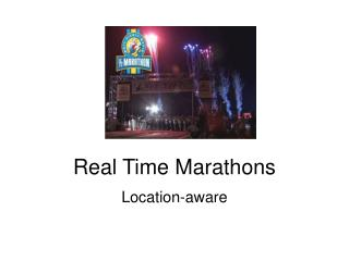 Real Time Marathons
