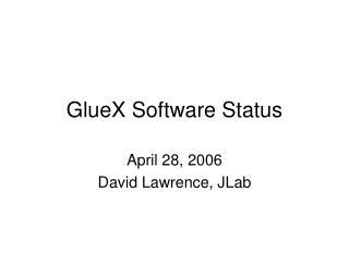 GlueX Software Status