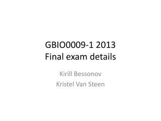 GBIO0009-1 2013 Final exam details