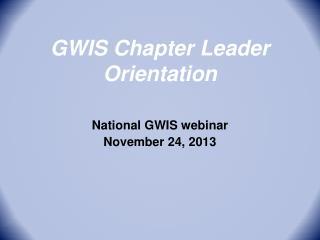 GWIS Chapter Leader Orientation