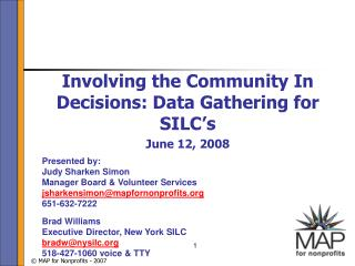 Involving the Community In Decisions: Data Gathering for SILC's June 12, 2008
