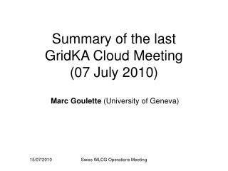 Summary of the last GridKA Cloud Meeting (07 July 2010)