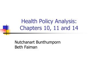 Health Policy Analysis:  Chapters 10, 11 and 14