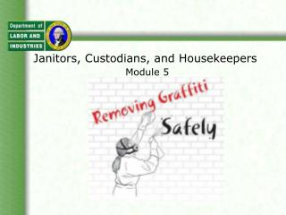 Janitors, Custodians, and Housekeepers  Module 5