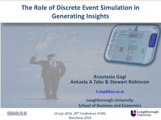 The Role of Discrete Event Simulation in  Generating Insights