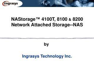 NAStorage ™  4100T, 8100  &  8200  Network Attached Storage--NAS
