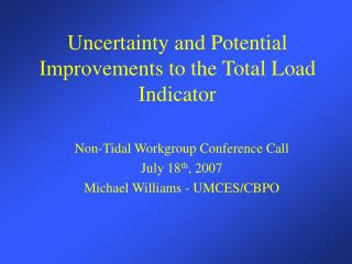 Uncertainty and Potential Improvements to the Total Load Indicator