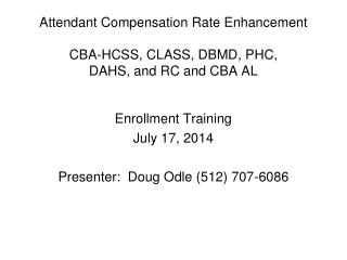 Attendant Compensation Rate Enhancement CBA-HCSS, CLASS, DBMD, PHC, DAHS, and RC and CBA AL