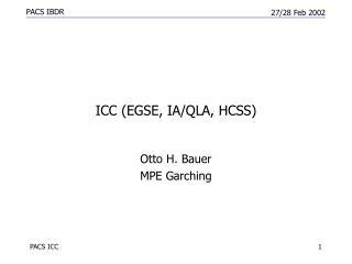 ICC (EGSE, IA/QLA, HCSS)