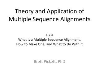 Theory and Application of Multiple Sequence Alignments