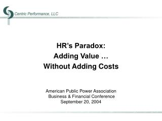 HR's Paradox:  Adding Value …  Without Adding Costs