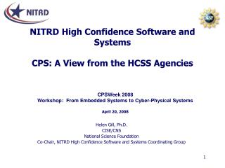 NITRD High Confidence Software and Systems CPS: A View from the HCSS Agencies