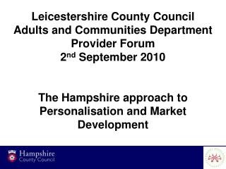 Leicestershire County Council Adults and Communities Department Provider Forum