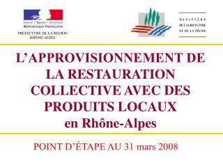 L APPROVISIONNEMENT DE LA RESTAURATION COLLECTIVE AVEC DES PRODUITS LOCAUX en Rh ne-Alpes