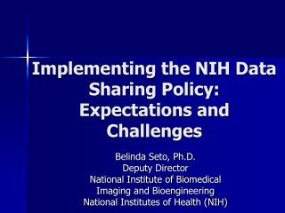 Belinda Seto, Ph.D. Deputy Director National Institute of Biomedical Imaging and Bioengineering