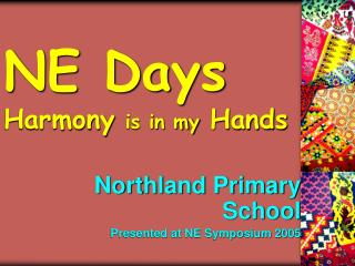 NE Days Harmony is in my Hands