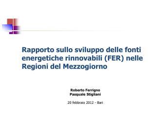 Rapporto sullo sviluppo delle fonti energetiche rinnovabili (FER) nelle Regioni del Mezzogiorno