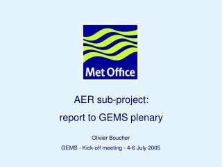 AER sub-project:  report to GEMS plenary