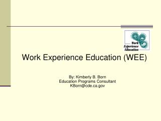 Work Experience Education (WEE)