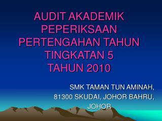 AUDIT AKADEMIK PEPERIKSAAN PERTENGAHAN TAHUN TINGKATAN 5 TAHUN 2010