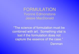 FORMULATION  Yvonne Edmonstone Jessie MacDonald