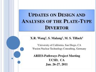 Updates on Design and Analyses of the Plate-Type Divertor