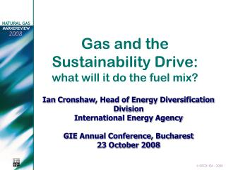 Gas and the Sustainability Drive:  what will it do the fuel mix?