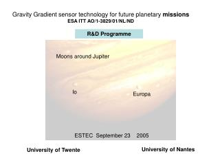 Gravity Gradient sensor technology for future planetary  missions ESA ITT AO/1-3829/01/NL/ND