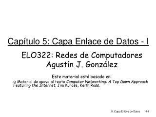Capítulo 5: Capa Enlace de Datos - I
