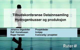 Tilbudskonferanse Datainnsamling Hydrogenbusser og produksjon