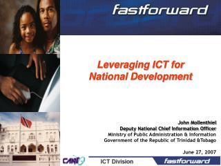 Leveraging ICT for  National Development John Mollenthiel