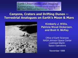 Canyons, Craters and Drifting Dunes --       Terrestrial Analogues on Earth s Moon  Mars