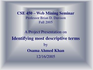 CSE 450 – Web Mining Seminar Professor Brian D. Davison Fall 2005